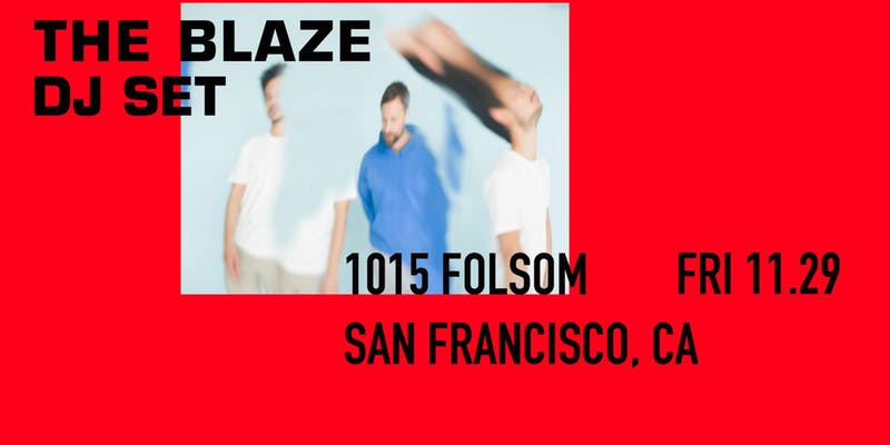 THE BLAZE (dj set) at 1015 FOLSOM